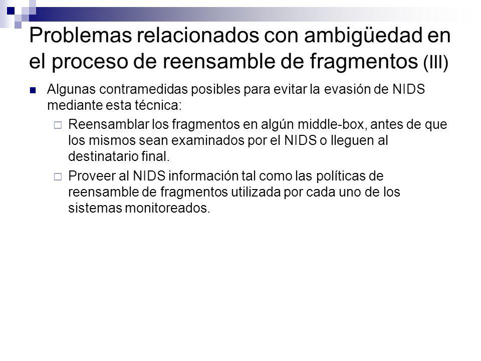 Problemas relacionados con ambigüedad en el proceso de reensamble de fragmentos (III) Algunas contramedidas posibles para evitar la evasión de NIDS me