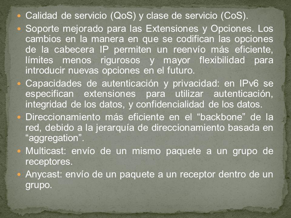 Calidad de servicio (QoS) y clase de servicio (CoS). Soporte mejorado para las Extensiones y Opciones. Los cambios en la manera en que se codifican la