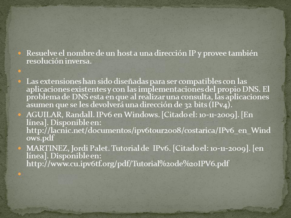 Resuelve el nombre de un host a una dirección IP y provee también resolución inversa. Las extensiones han sido diseñadas para ser compatibles con las