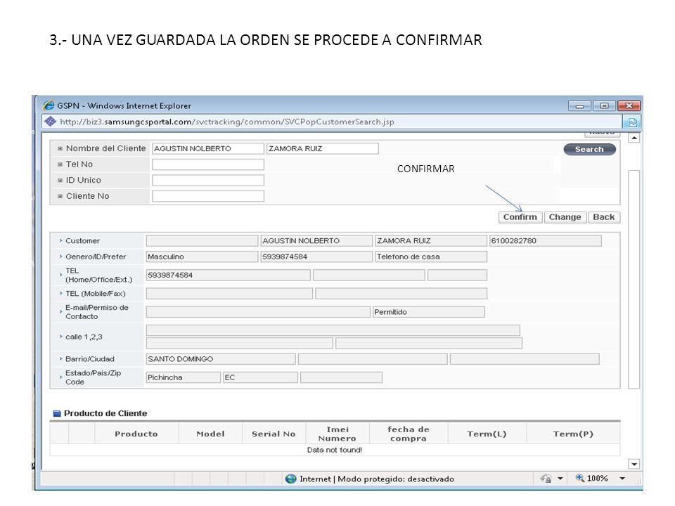3.- UNA VEZ GUARDADA LA ORDEN SE PROCEDE A CONFIRMAR CONFIRMAR