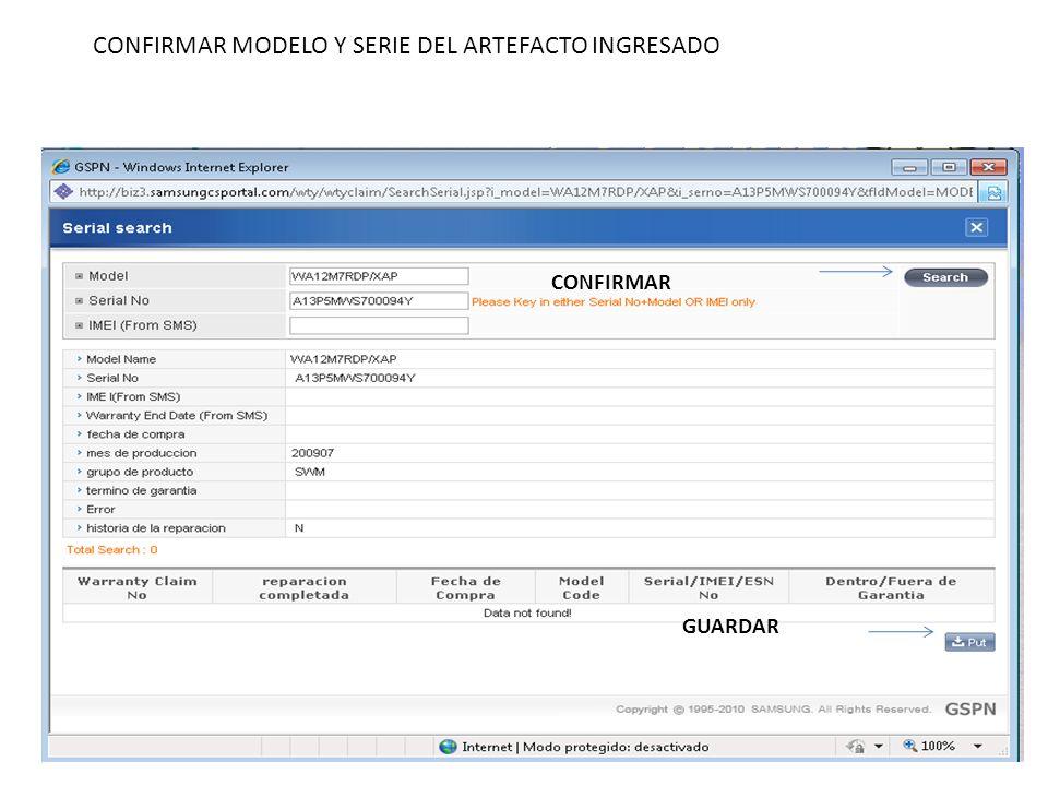 CONFIRMAR MODELO Y SERIE DEL ARTEFACTO INGRESADO CONFIRMAR GUARDAR