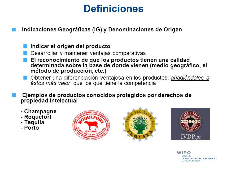 Definiciones Indicaciones Geográficas (IG) y Denominaciones de Origen Indicar el origen del producto Desarrollar y mantener ventajas comparativas El r