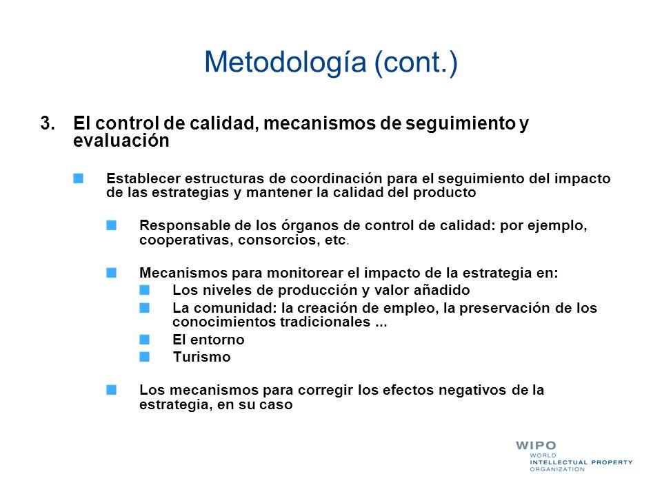 Metodología (cont.) 3.El control de calidad, mecanismos de seguimiento y evaluación Establecer estructuras de coordinación para el seguimiento del imp