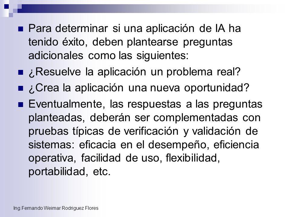 Ing.Fernando Weimar Rodriguez Flores Para determinar si una aplicación de IA ha tenido éxito, deben plantearse preguntas adicionales como las siguient