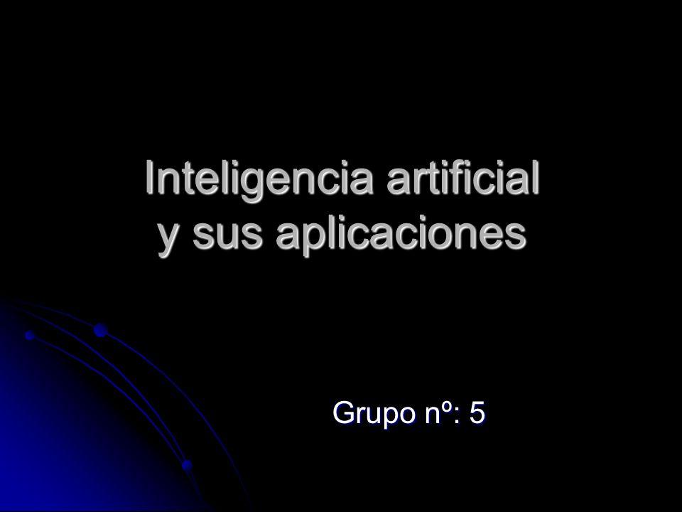 Inteligencia artificial y sus aplicaciones Grupo nº: 5