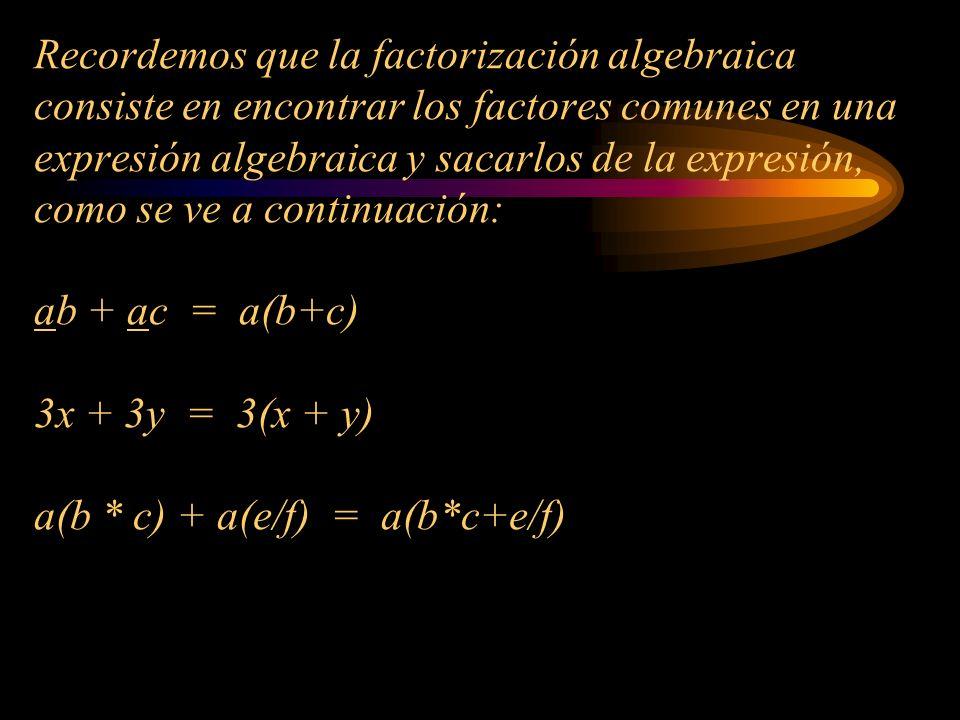 Recordemos que la factorización algebraica consiste en encontrar los factores comunes en una expresión algebraica y sacarlos de la expresión, como se