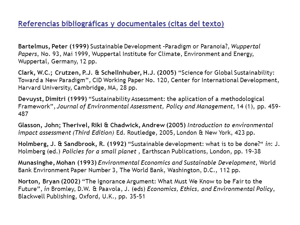Referencias bibliográficas y documentales (citas del texto) Bartelmus, Peter (1999) Sustainable Development –Paradigm or Paranoia?, Wuppertal Papers,