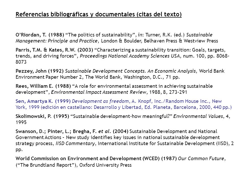 Referencias bibliográficas y documentales (citas del texto) ORiordan, T. (1988) The politics of sustainability, in: Turner, R.K. (ed.) Sustainable Man