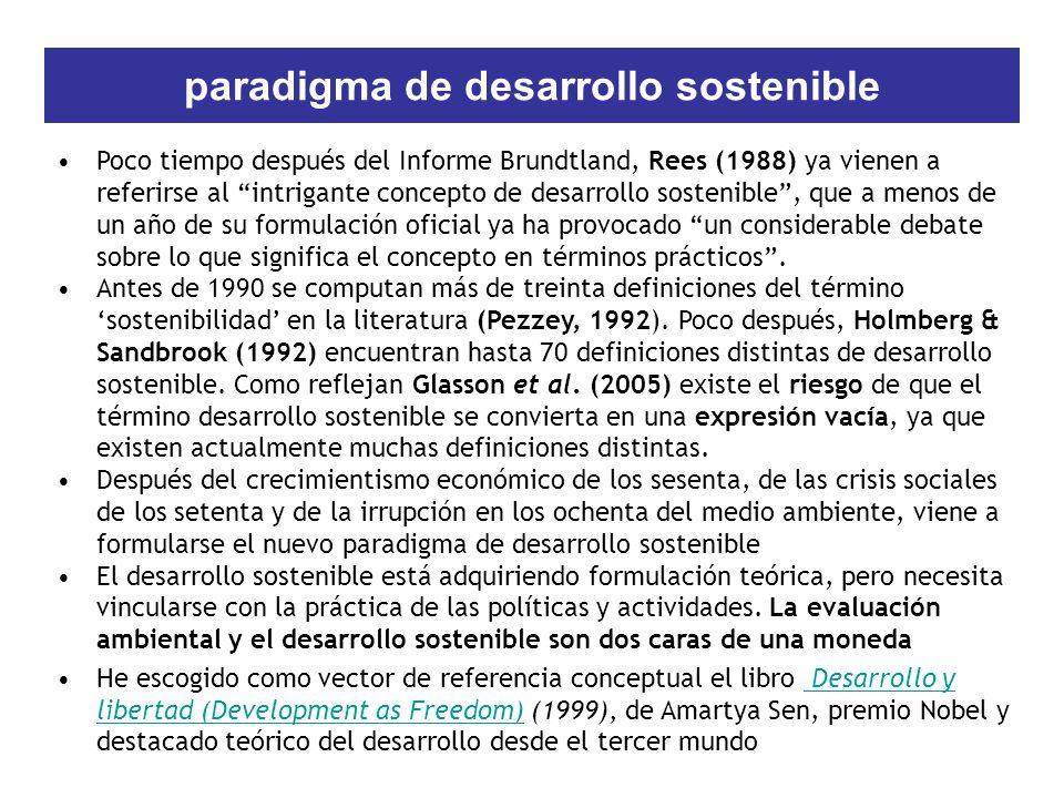 paradigma de desarrollo sostenible Poco tiempo después del Informe Brundtland, Rees (1988) ya vienen a referirse al intrigante concepto de desarrollo