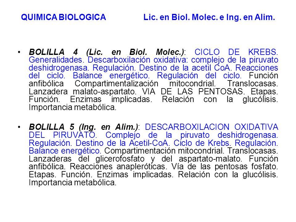 BOLILLA 4 (Lic. en Biol. Molec.): CICLO DE KREBS. Generalidades. Descarboxilación oxidativa: complejo de la piruvato deshidrogenasa. Regulación. Desti