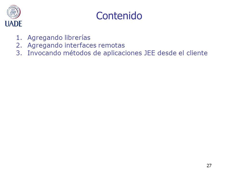 27 Contenido 1.Agregando librerías 2.Agregando interfaces remotas 3.Invocando métodos de aplicaciones JEE desde el cliente