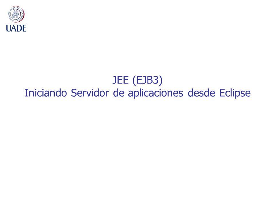 JEE (EJB3) Iniciando Servidor de aplicaciones desde Eclipse