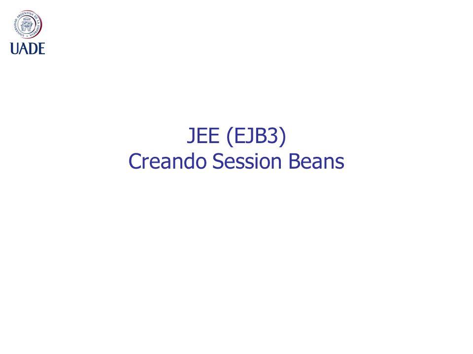10 Creando Session Beans 1.Creando Session Beans Stateless con Eclipse 2.Creando Session Beans Stateful con Eclipse