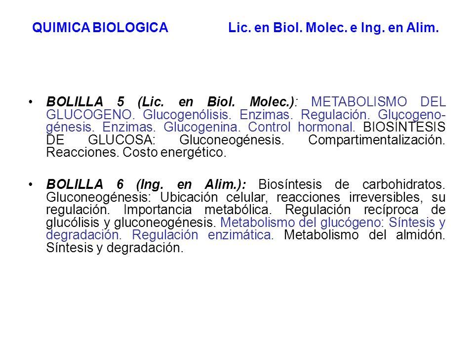 QUIMICA BIOLOGICA Lic. en Biol. Molec. e Ing. en Alim. BOLILLA 5 (Lic. en Biol. Molec.): METABOLISMO DEL GLUCOGENO. Glucogenólisis. Enzimas. Regulació