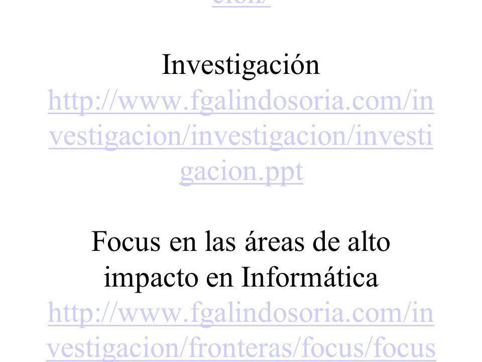 Algunas ligas que recomiendo son: Sobre Investigación INVESTIGACIÓN http://fgalindosoria.com/investiga cion/ Investigación http://www.fgalindosoria.co