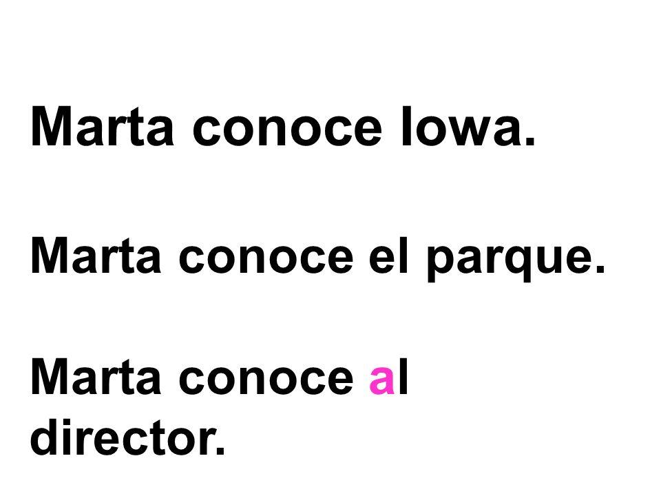 Marta conoce Iowa. Marta conoce el parque. Marta conoce al director.