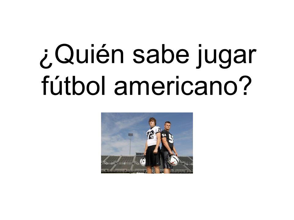 ¿Quién sabe jugar fútbol americano?