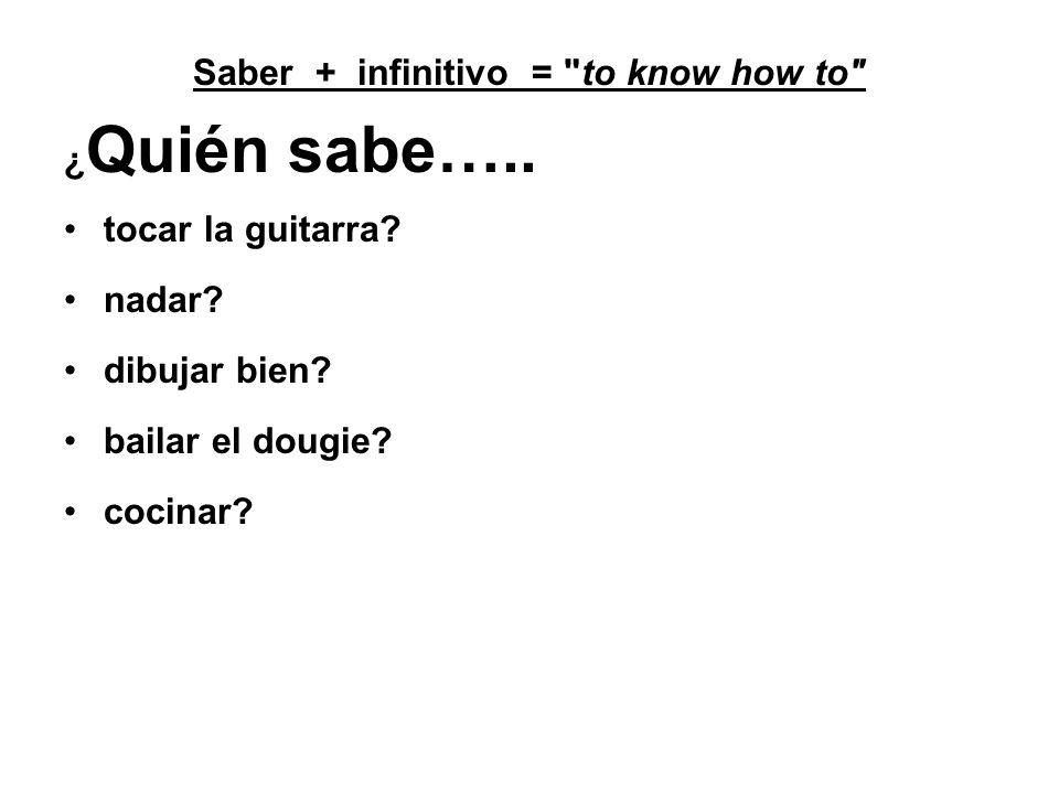 Saber + infinitivo =