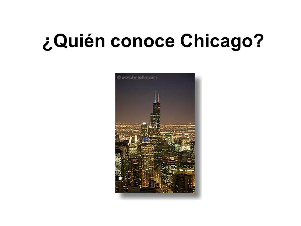 ¿Quién conoce Chicago?