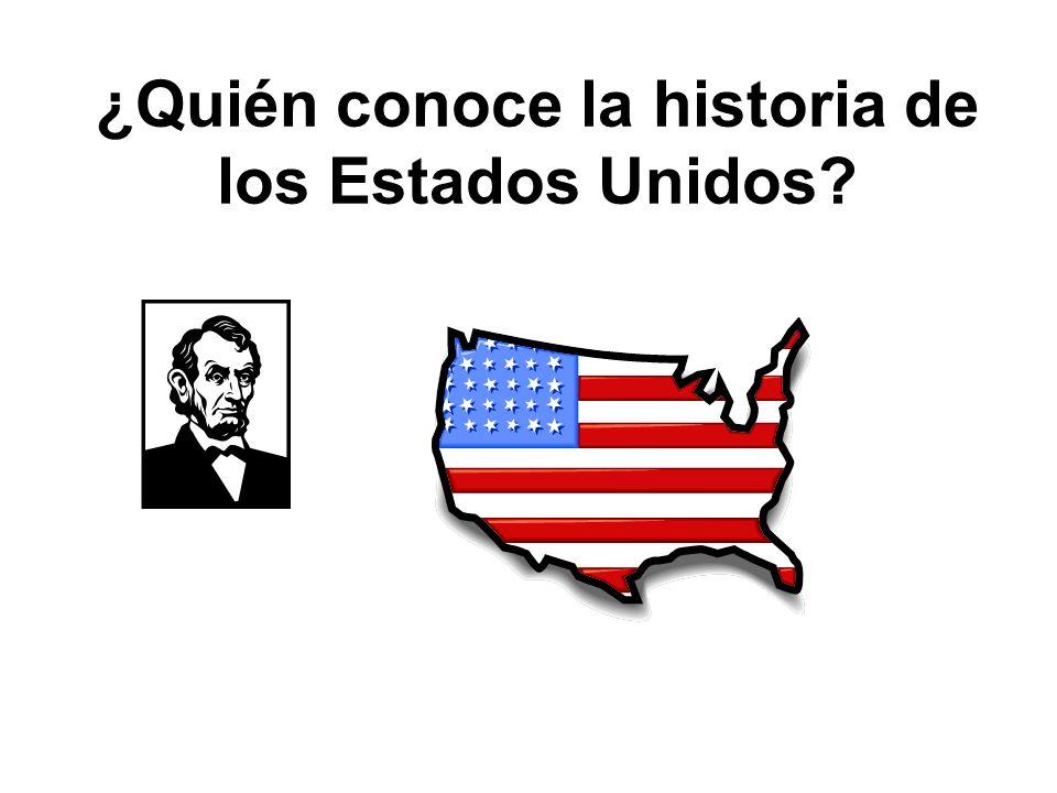 ¿Quién conoce la historia de los Estados Unidos?
