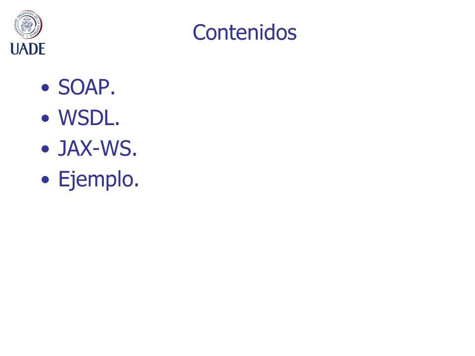 Pasos construcción WS Anotar la implementación para que publique un Web Service Endpoint Clase con @WebService –Representa el servicio a publicar Métodos con @WebMethod –Representa el/los métodos a proveer Desplegar el componente El contenedor genera todos los artefactos: –http://127.0.0.1:8080/GuiaTelefonica/GuiaTelefonic aServer?wsdl