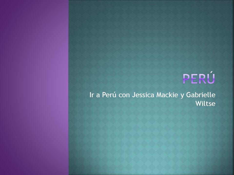 Ir a Perú con Jessica Mackie y Gabrielle Wiltse