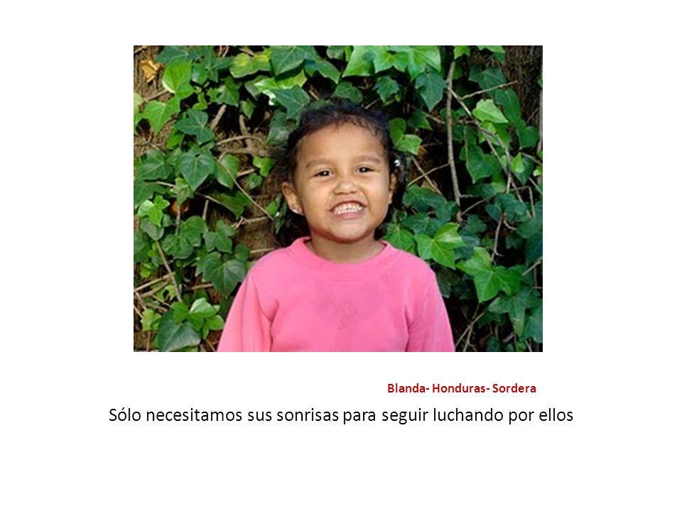 Blanda- Honduras- Sordera Sólo necesitamos sus sonrisas para seguir luchando por ellos