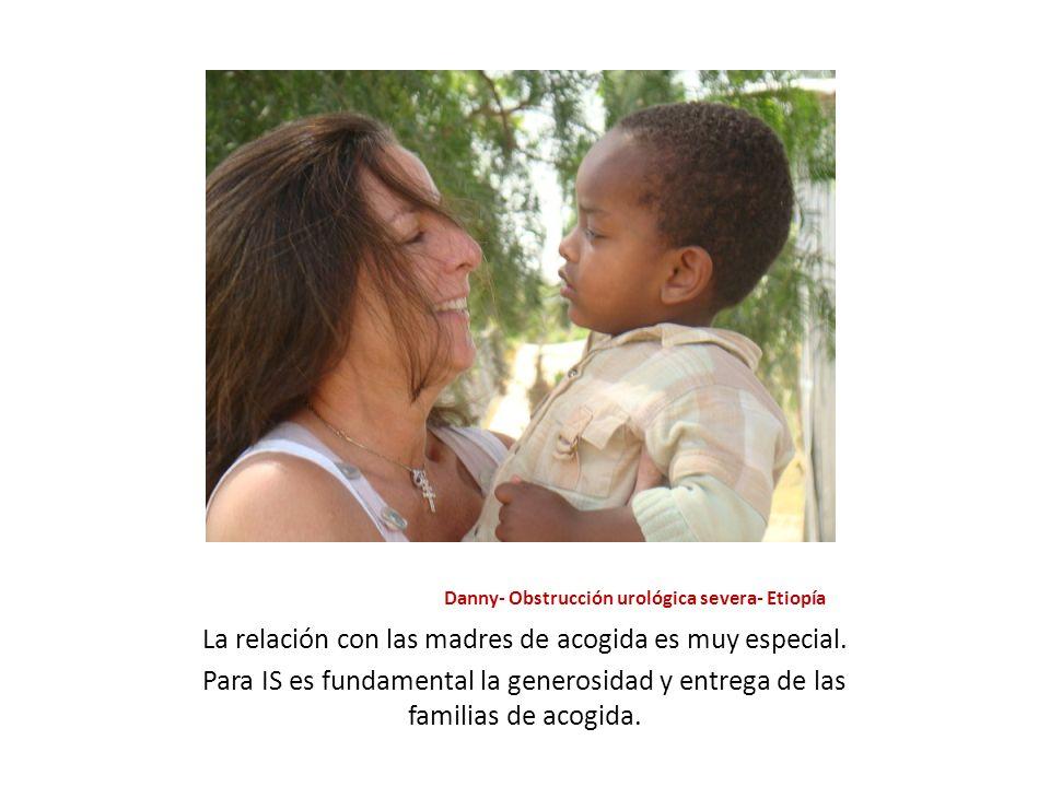 Danny- Obstrucción urológica severa- Etiopía La relación con las madres de acogida es muy especial. Para IS es fundamental la generosidad y entrega de