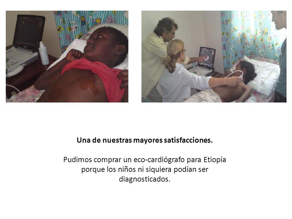 Una de nuestras mayores satisfacciones. Pudimos comprar un eco-cardiógrafo para Etiopía porque los niños ni siquiera podían ser diagnosticados.