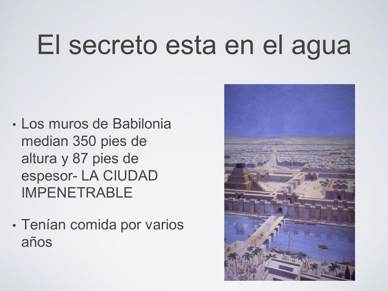 El secreto esta en el agua Desvíen el Éufrates- córtenles el acceso al agua Tomen posesión de la ciudad