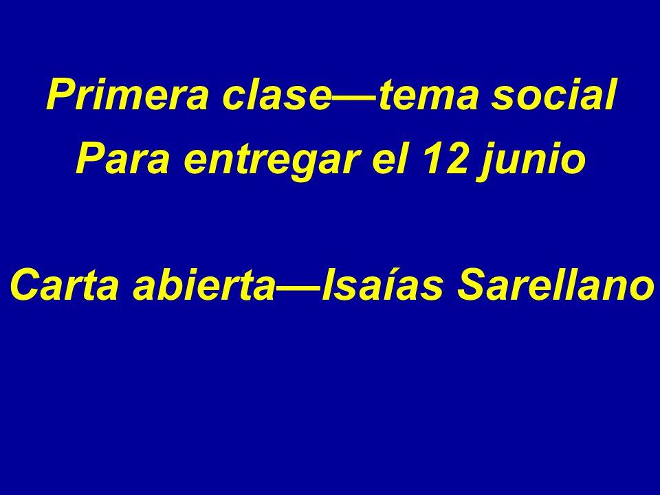 Primera clasetema social Para entregar el 12 junio Carta abiertaIsaías Sarellano
