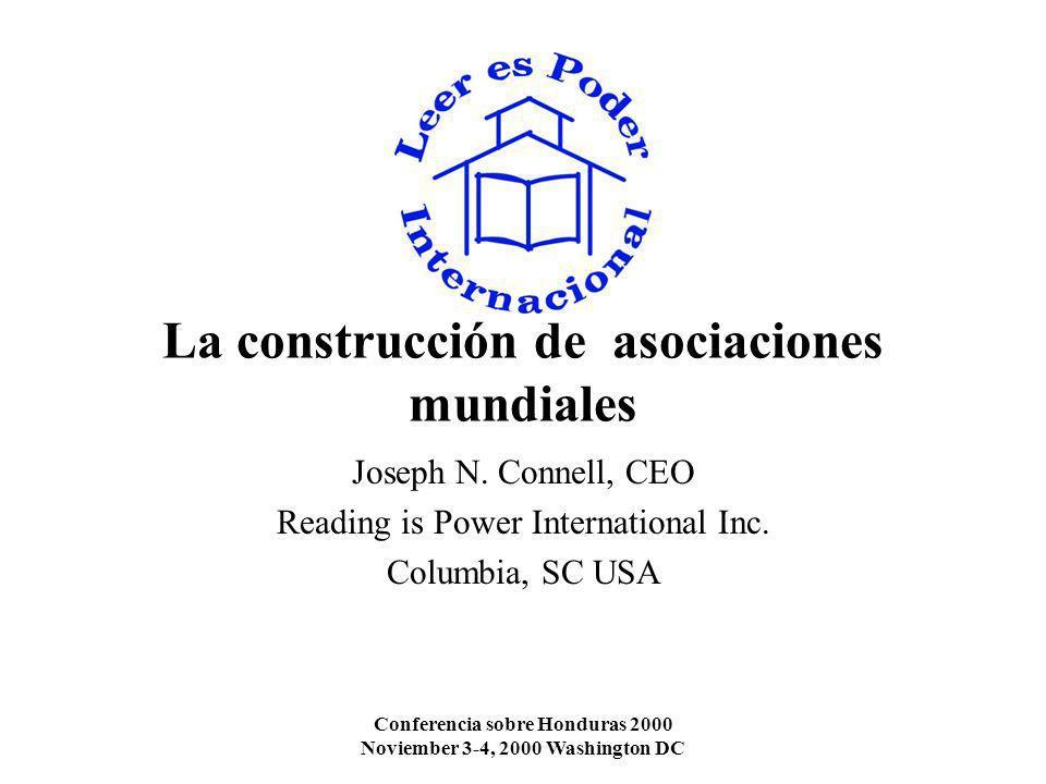 Conferencia sobre Honduras 2000 Noviember 3-4, 2000 Washington DC La construcción de asociaciones mundiales Joseph N.