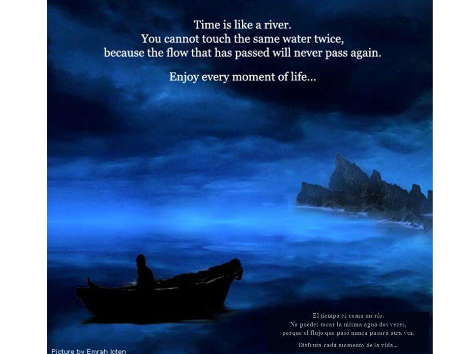 El tiempo es como un río.