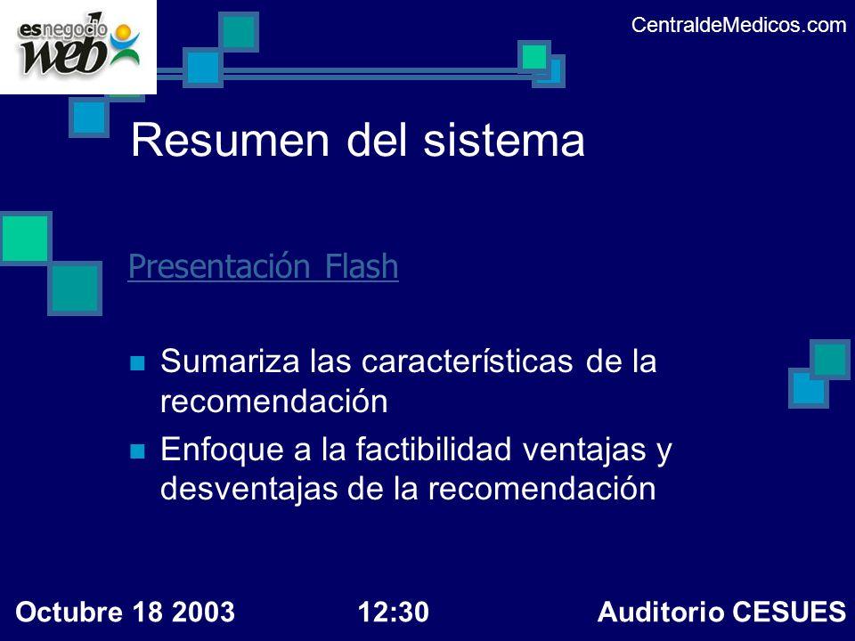 Resumen del sistema Presentación Flash Sumariza las características de la recomendación Enfoque a la factibilidad ventajas y desventajas de la recomen