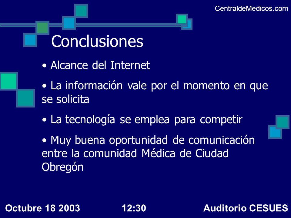 Conclusiones Alcance del Internet La información vale por el momento en que se solicita La tecnología se emplea para competir Muy buena oportunidad de