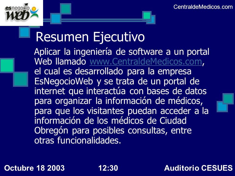 Resumen Ejecutivo Aplicar la ingeniería de software a un portal Web llamado www.CentraldeMedicos.com, el cual es desarrollado para la empresa EsNegoci