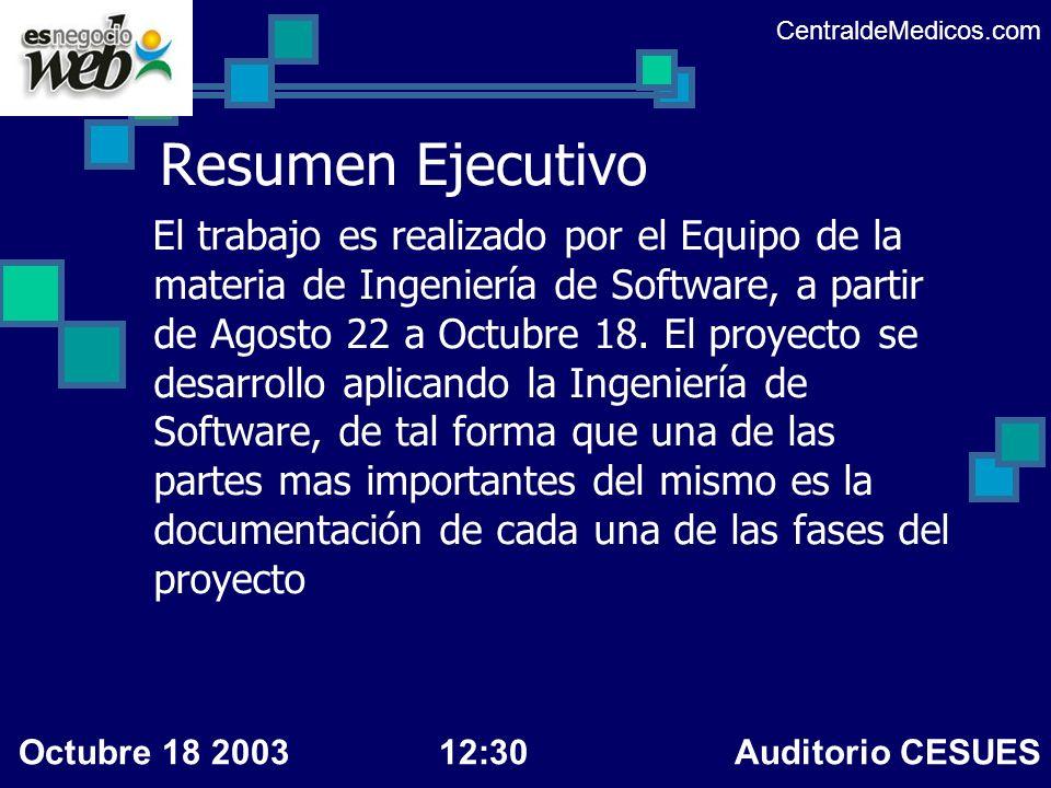 Resumen Ejecutivo El trabajo es realizado por el Equipo de la materia de Ingeniería de Software, a partir de Agosto 22 a Octubre 18. El proyecto se de
