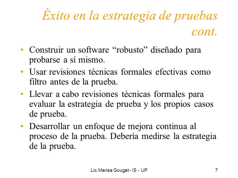 Lic.Marisa Gouget - IS - UP38 Artefactos de la Prueba Modelo de Pruebas: describe cómos se prueban los componentes ejecutables y otros aspectos específicos como la interfaz.