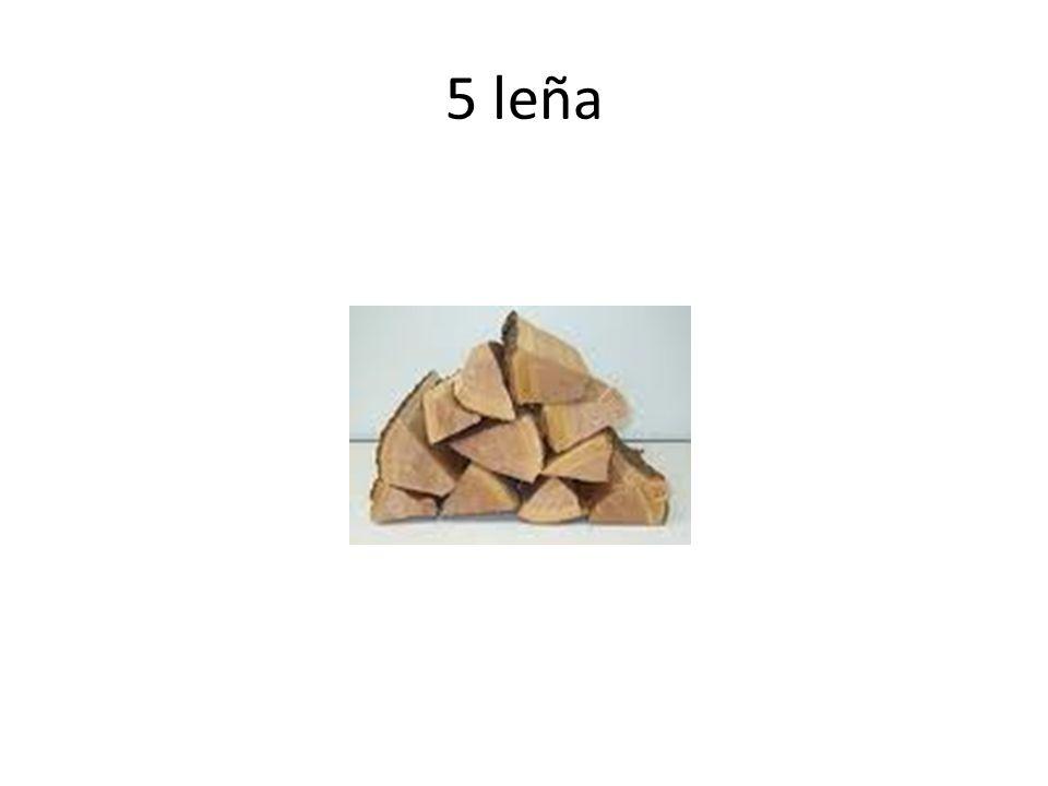 5 leña