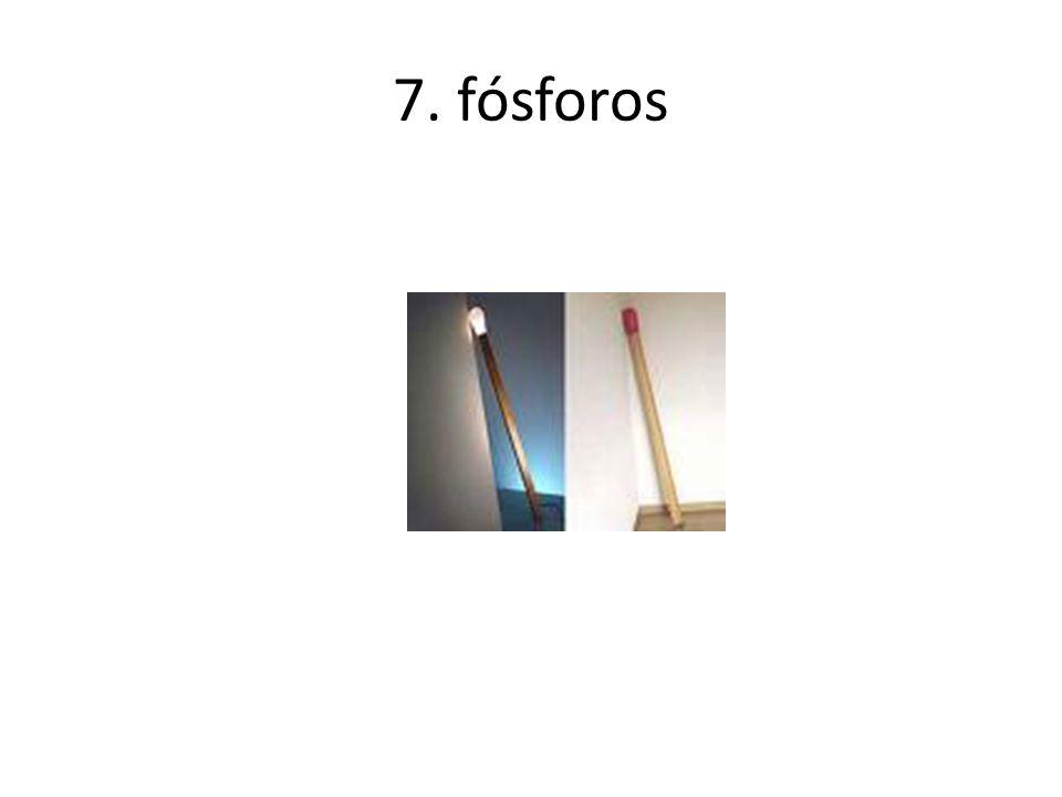 7. fósforos