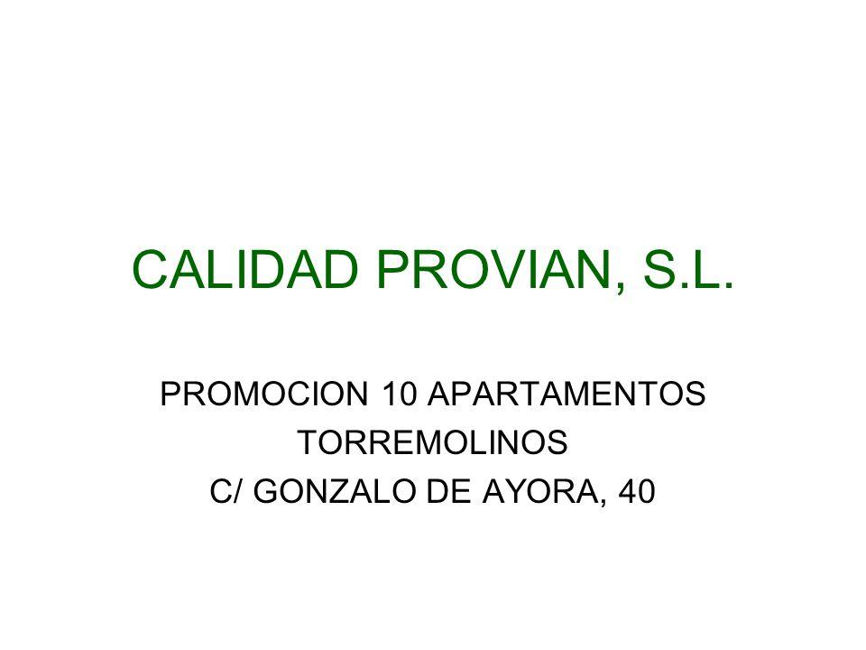 CALIDAD PROVIAN, S.L. PROMOCION 10 APARTAMENTOS TORREMOLINOS C/ GONZALO DE AYORA, 40