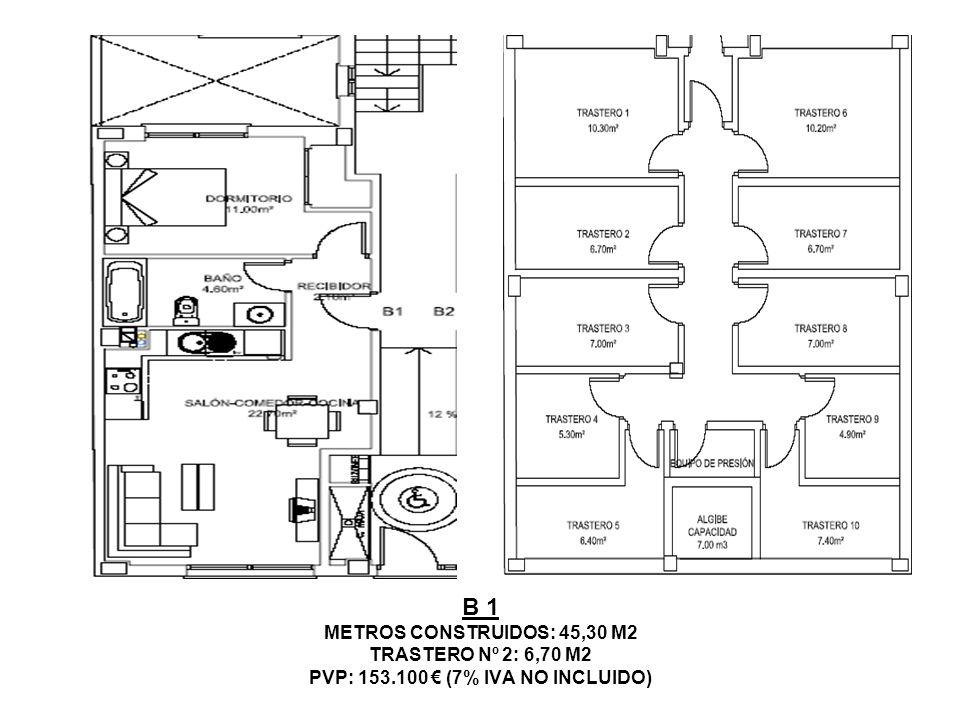 B 1 METROS CONSTRUIDOS: 45,30 M2 TRASTERO Nº 2: 6,70 M2 PVP: 153.100 (7% IVA NO INCLUIDO)