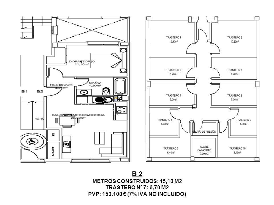 B 2 METROS CONSTRUIDOS: 45,10 M2 TRASTERO Nº 7: 6,70 M2 PVP: 153.100 (7% IVA NO INCLUIDO)