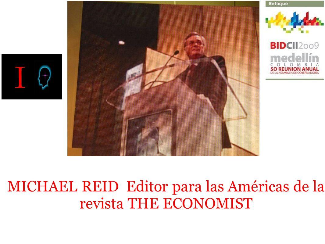 MICHAEL REID Editor para las Américas de la revista THE ECONOMIST