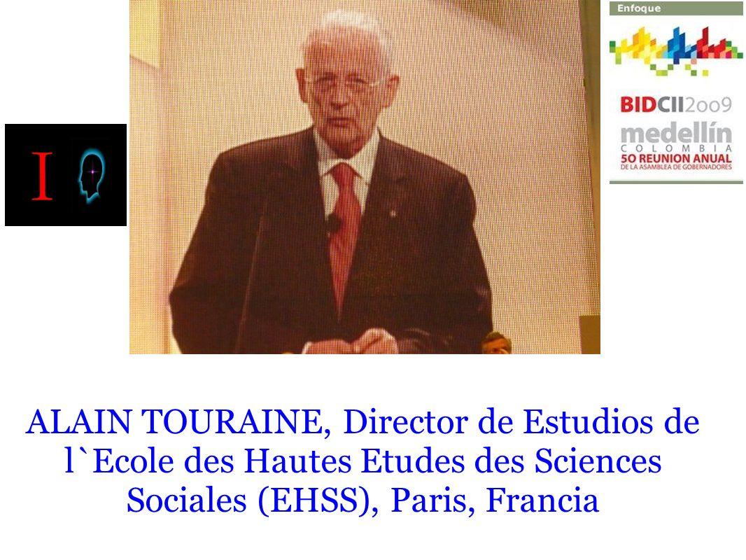 ALAIN TOURAINE, Director de Estudios de l`Ecole des Hautes Etudes des Sciences Sociales (EHSS), Paris, Francia