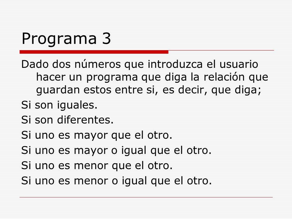 Código fuente /*Uso de condiciones condicionales y operadores relacionales*/ #include main(); { int num1, num2; printf( Dame dos números y te dire las relaciones entre ellos ); scanf( %d%d ,&num1,&num2); if (num1 == num2) printf( %d es igual a %d\n ,num1,num2); if (num1 != num2) printf( %d no es igual a %d\n ,num1,num2); if (num1 < num2) printf( %d es menor que %d\n ,num1,num2); if (num1 > num2) printf( %d es mayor que %d\n ,num1,num2); if (num1 <= num2) printf( %d es menor o igual que %d\n ,num1,num2); if (num1 >= num2) printf( %d es mayor o igual que %d\n ,num1,num2); }