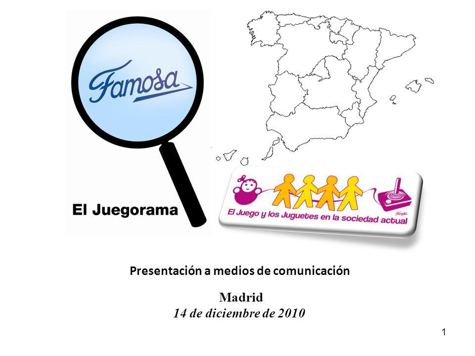 El Juegorama de Famosa 2010 / El Juego y el Juguete en la sociedad actual 1 Madrid 14 de diciembre de 2010 Presentación a medios de comunicación
