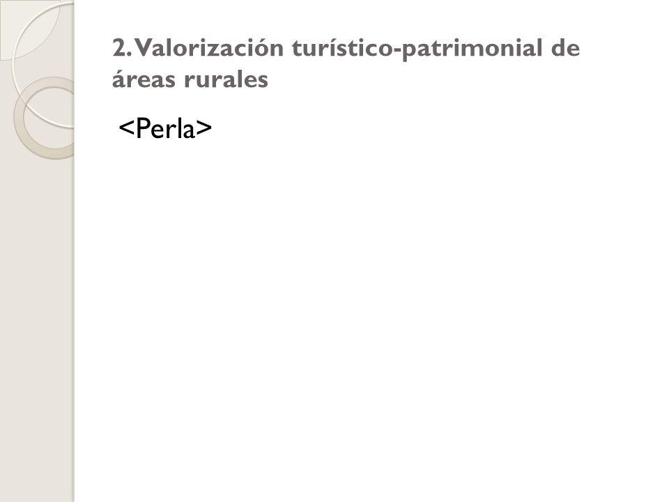 2. Valorización turístico-patrimonial de áreas rurales