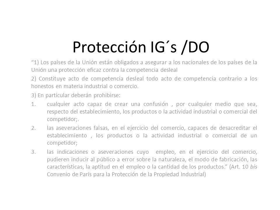 Protección IG´s /DO 1) Los países de la Unión están obligados a asegurar a los nacionales de los países de la Unión una protección eficaz contra la co