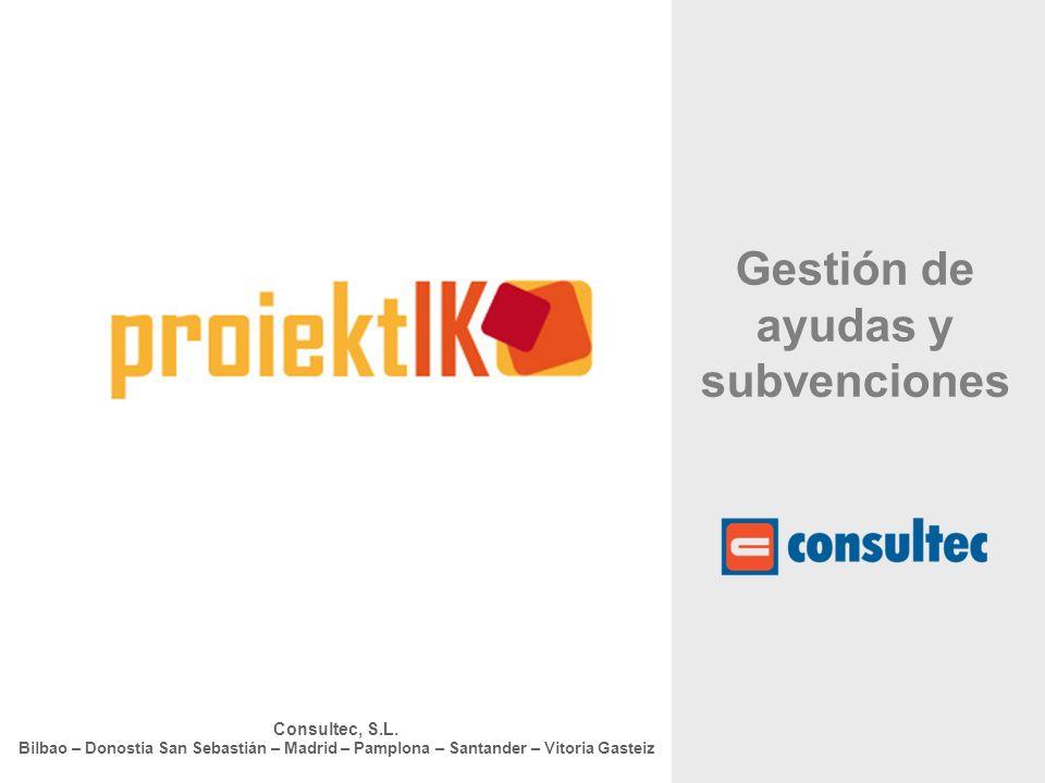 2 Definición General ProiektIK: el sistema completo de información que abarca todos los procesos de la gestión de ayudas y subvenciones.